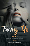 Facing Us: A Contemporary Dark Romance (The District Book 1)