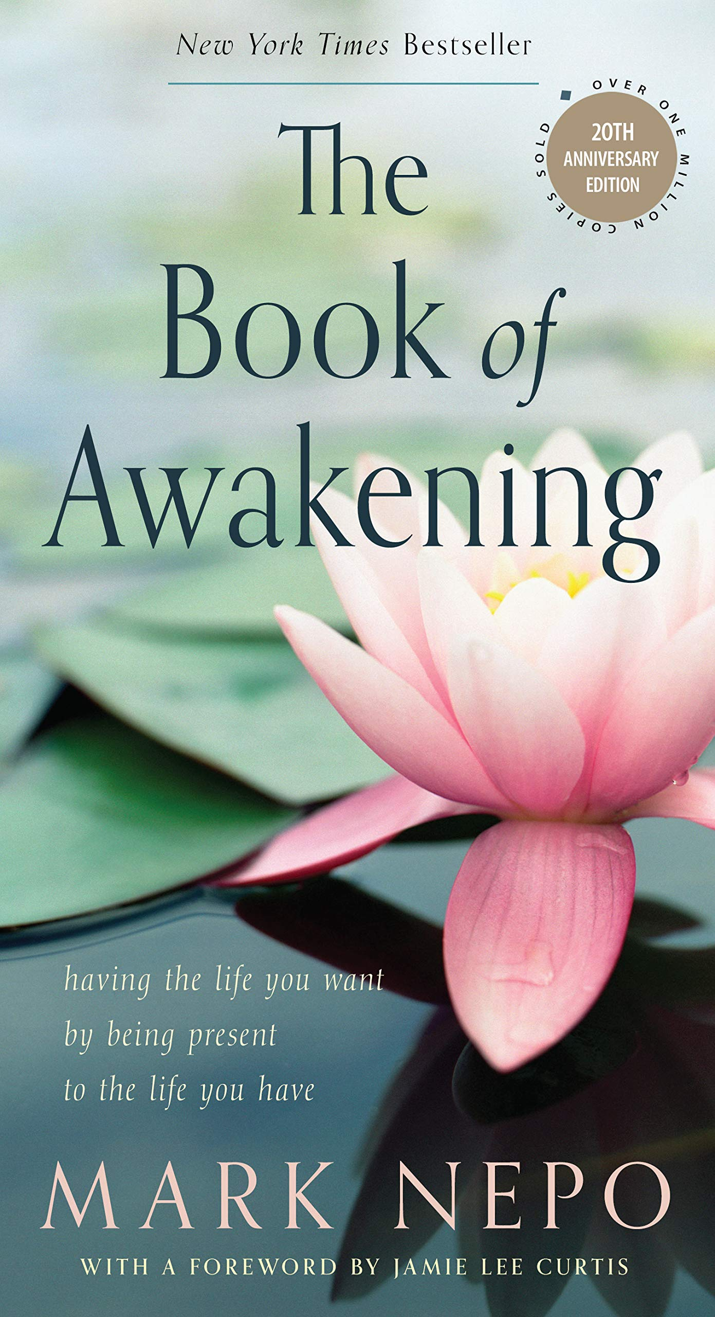 The Book of Awakening: Having the Life You Want by Being Present to the Life You Have (20th Anniversary Edition)