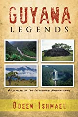Guyana Legends: Folk Tales of the Indigenous Amerindians