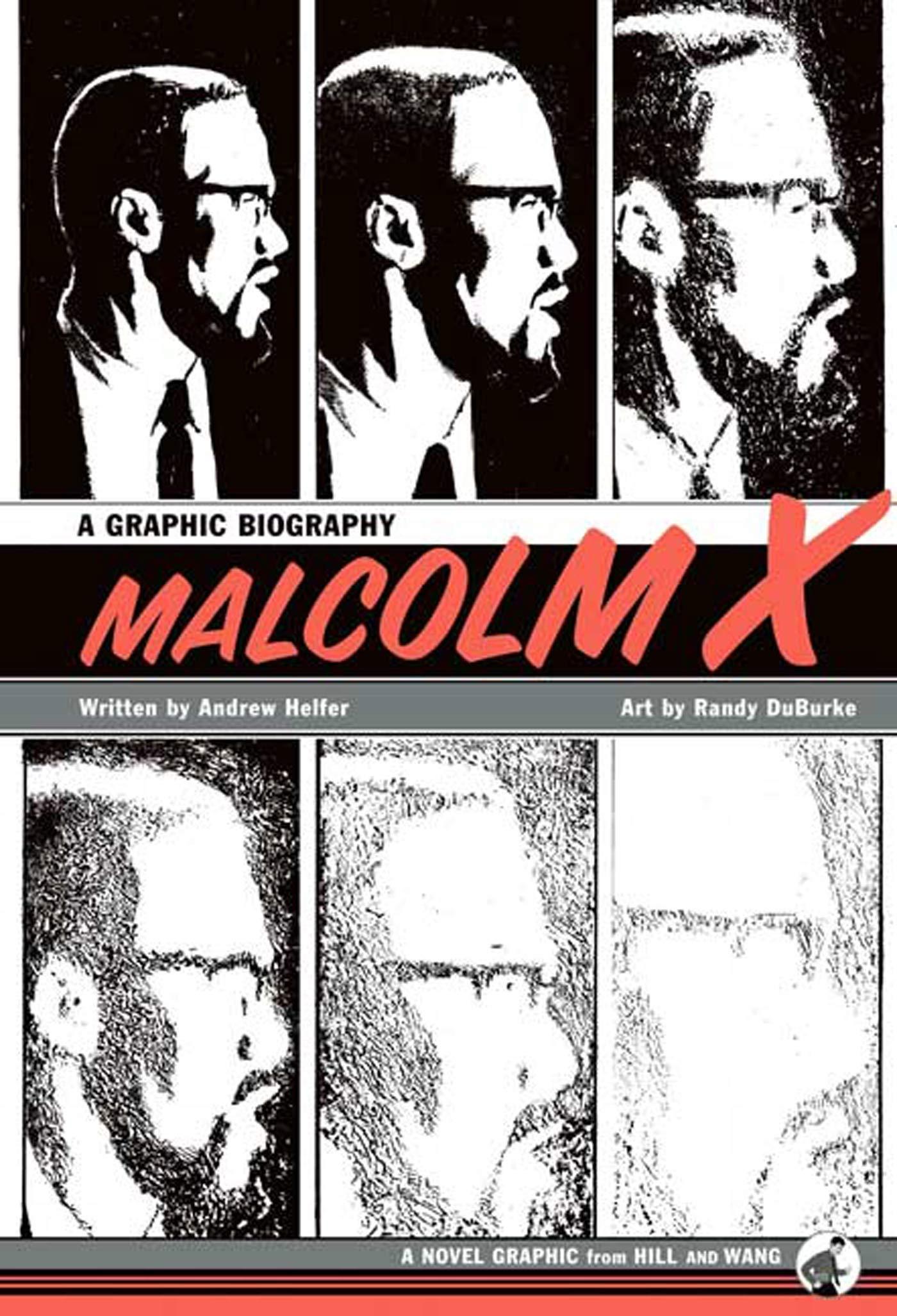 Malcolm X A Graphic Biography 9780809095049 Helfer Andrew Duburke Randy Books Amazon Com