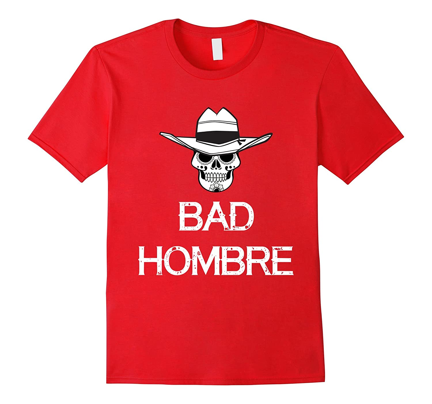 Funny Bad Hombre Trump Debate T Shirt Nasty Women Skull Hat-TD