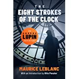 The Eight Strokes of the Clock (The Arsène Lupin Adventures Book 11)