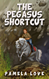 The Pegasus Shortcut (The Pegasus Potential Series Book 2)
