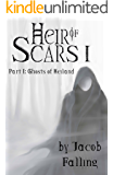 Ghosts of Heiland - Heir of Scars I, Part One