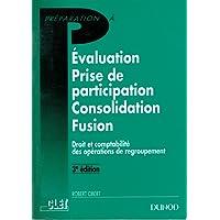 Évaluation, prise de participation, consolidation, fusion : Droit et comptabilité des opérations de regroupement