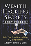 Wealth Hacking Secrets : Build Your Own Financial Plan in 7 Simple Steps