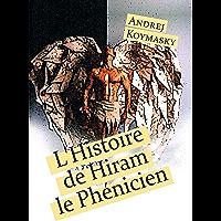 L'Histoire de Hiram le Phénicien