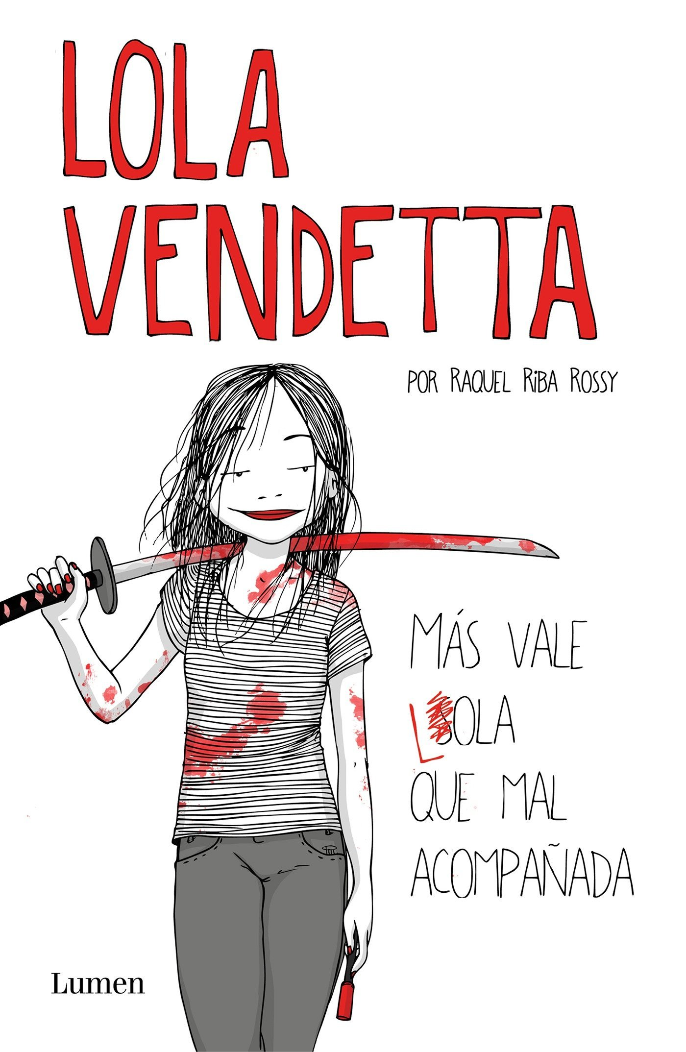 Lola Vendetta. Más vale Lola que mal acompañada Lumen Gráfica: Amazon.es: Riba Rossy, Raquel: Libros