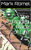 The Rigged Race of Life