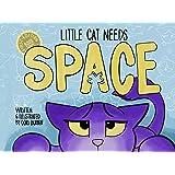 Little Cat Needs Space (The Little Cat Feelings Series Book 1)
