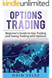 Options Trading: Beginner's Guide to Day Trading and Swing Trading with Options