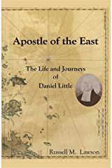 Apostle of the East: The Life and Journeys of Daniel Little Kindle Edition