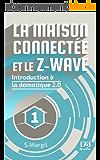 La maison connectée et le Z-Wave - Introduction à la domotique 2.0