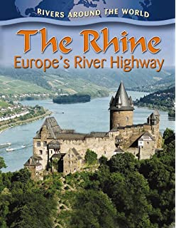 The Rhine: Europes River Highway (Rivers Around the World (Paperback))