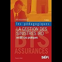 La gestion des sinistres IRD en 60 cas pratiques: 3e édition (Les pédagogiques)