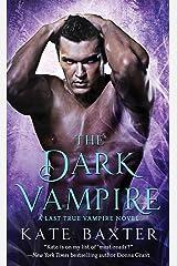 The Dark Vampire: A Last True Vampire Novel (Last True Vampire series Book 3)