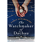 The Watchmaker of Dachau: An absolutely heartbreaking World War 2 historical novel