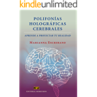 POLIFONÍAS HOLOGRÁFICAS CEREBRALES.: Aprende a proyectar tu realidad (Autoayuda nº 1)