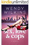 Sex, Love & Cops: A Memoir (English Edition)
