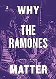 Why the Ramones Matter (Music Matters)