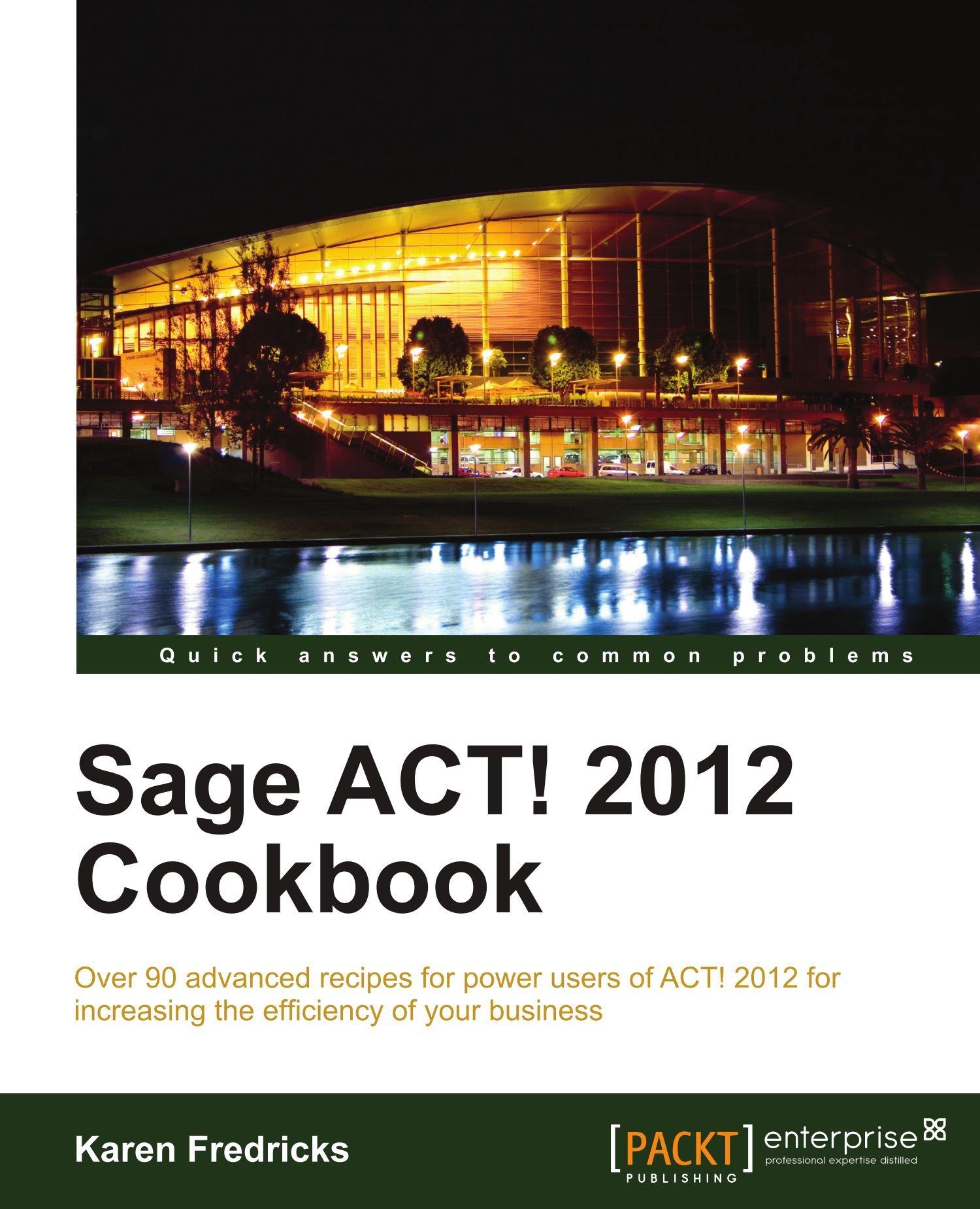 Download Sage ACT! 2012 Cookbook ebook