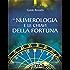 La numerologia e le chiavi della fortuna: La fortuna come allineamento del sé individuale con gli archetipi universali