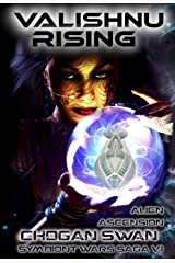 Valishnu Rising: Alien Ascension (The Symbiont Wars Saga Book 6) Kindle Edition
