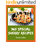 365 Special Sherry Recipes: Sherry Cookbook - Your Best Friend Forever