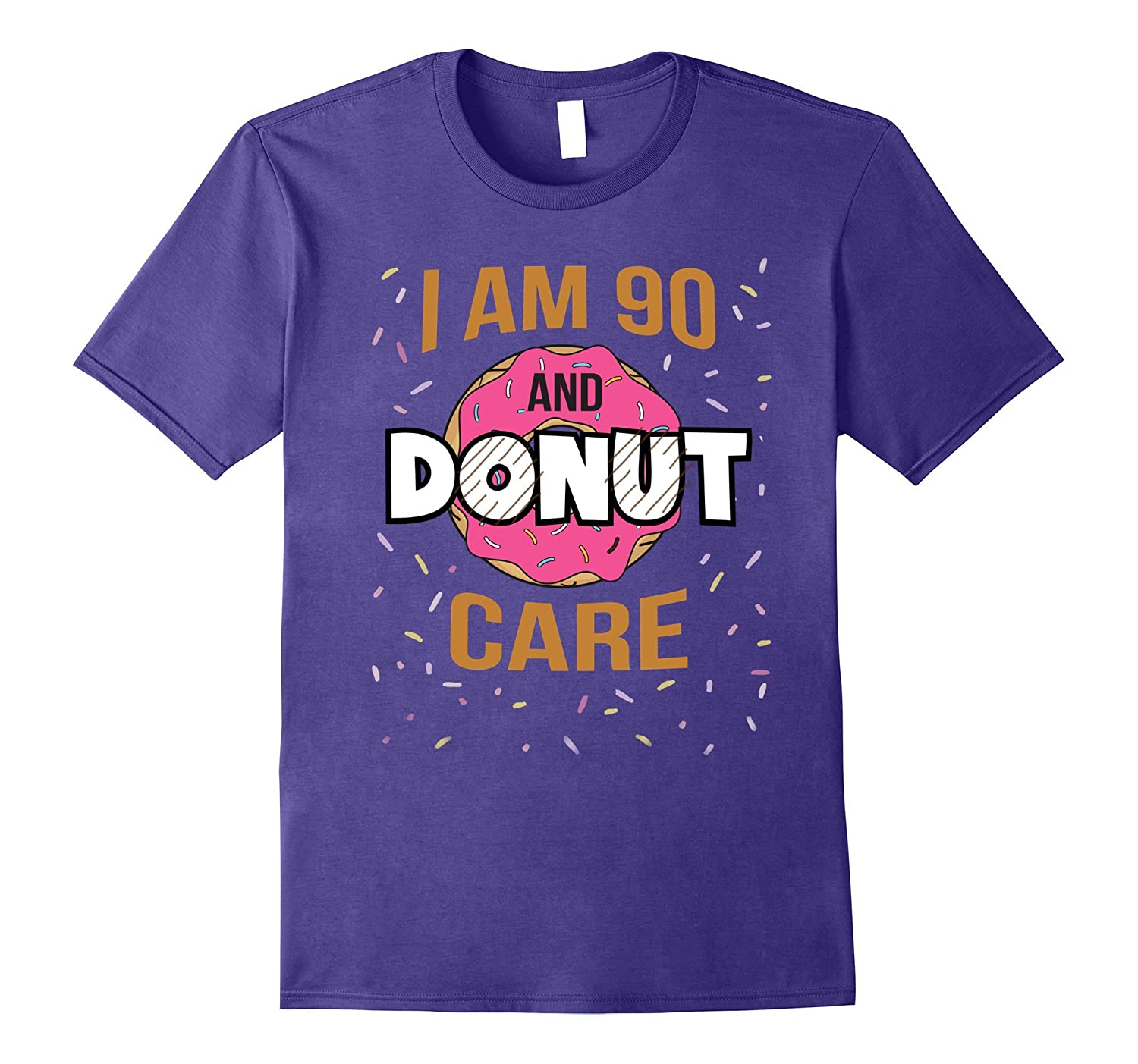 90 And Donut Care T-Shirt Funny 90th Doughnut Birthday Gift-TJ