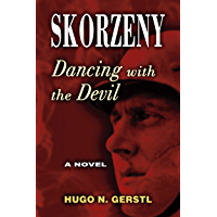 Skorzeny: Dancing with the Devil (English Edition)