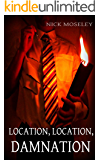 Location, Location, Damnation (The Brackenford Cycle Book 1)