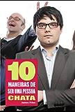 10 Maneiras de ser uma pessoa chata