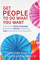 Get People to Do What You Want Kindle Edition