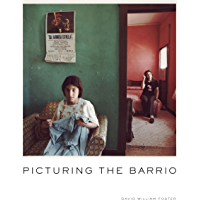 Picturing the Barrio: Ten Chicano Photographers (Latinx and Latin American Profiles) book cover