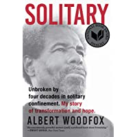 Solitary: Unbroken by Four Decades in Solitary Confinement, My Story of Transformation and Hope