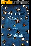 Orfani bianchi (Italian Edition)