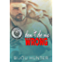 Don't Do Me Wrong (Reapers MC: Conroe Chapter Book 1)