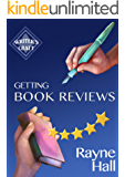 Getting Book Reviews: Easy, Ethical Strategies for Authors (Writer's Craft 14)