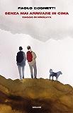 Senza mai arrivare in cima: Viaggio in Himalaya (Supercoralli)