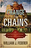 Change to Chains-The 6,000 Year Quest for Control -Volume I-Rise of the Republic