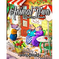 Animal Town Coloring Book: An Adult Coloring Book Featuring Fun, Easy and Relaxing Animal Town Illustrations with Stores…