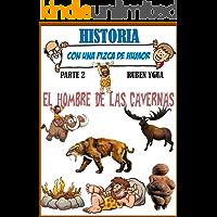 EL HOMBRE DE LAS CAVERNAS: HISTORIA CON UNA