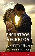 Encontros Secretos (Harlequin Desejo Livro 268)