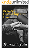 Between Friendship and Love