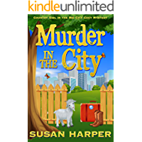 Murder in the City (Country Girl in the Big City Cozy Mystery Book 1)