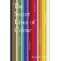 The Secret Lives of Colour (English Edition)