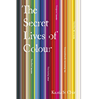 The Secret Lives of Colour (English Edition)