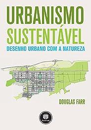 Urbanismo Sustentável: Desenho Urbano Com a Natureza