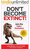 Don't Become Extinct!: Join the Sales Evolution