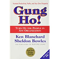 Gung Ho: Turn on the People in Any Organization